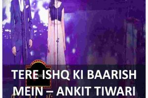 chords of tere ishq ki baarish mein