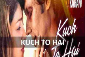 CHORDS OF KUCH TO HAI