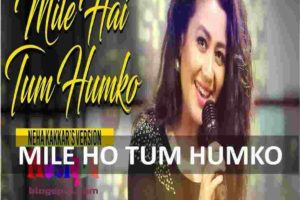 CHORDS OF MILE HO TUM HUMKO
