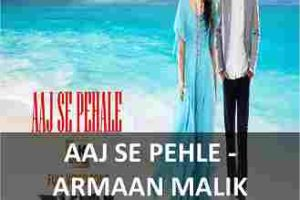 CHORDS OF AAJ SE PEHLE