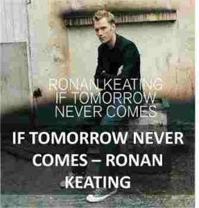 CHORDS OF IF TOMORRO NEVER COMES