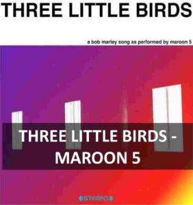 CHORDS OF THREE LITTLE THINGS